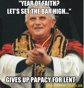 Pope Benedict XVI is REALLY Setting the Bar High For Giving Up Something For Lent.