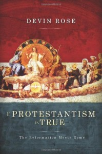 Good Book: If Protestantism is True: The Reformati